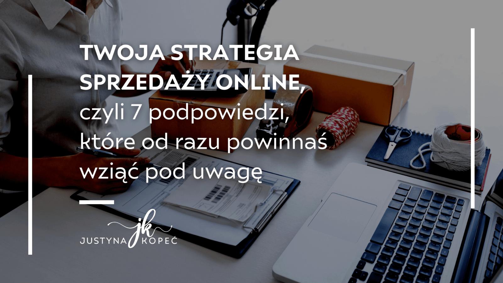 Twoja strategia sprzedaży online, czyli 7 podpowiedzi, które odrazu powinnaś wziąć poduwagę