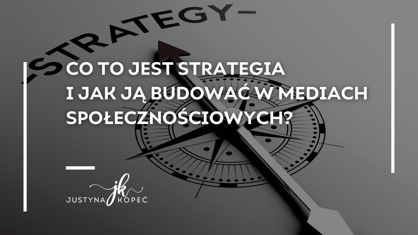 Co tojest strategia ijak ją budować wmediach społecznościowych?