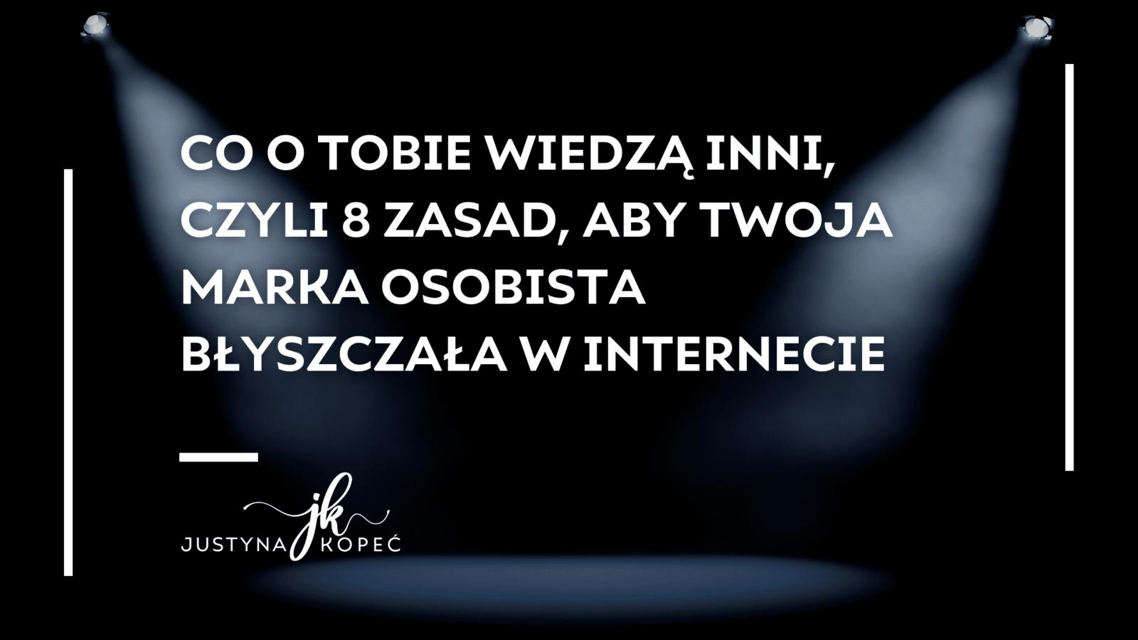 marka osobista w internecie Justyna Kopeć blog artykuły
