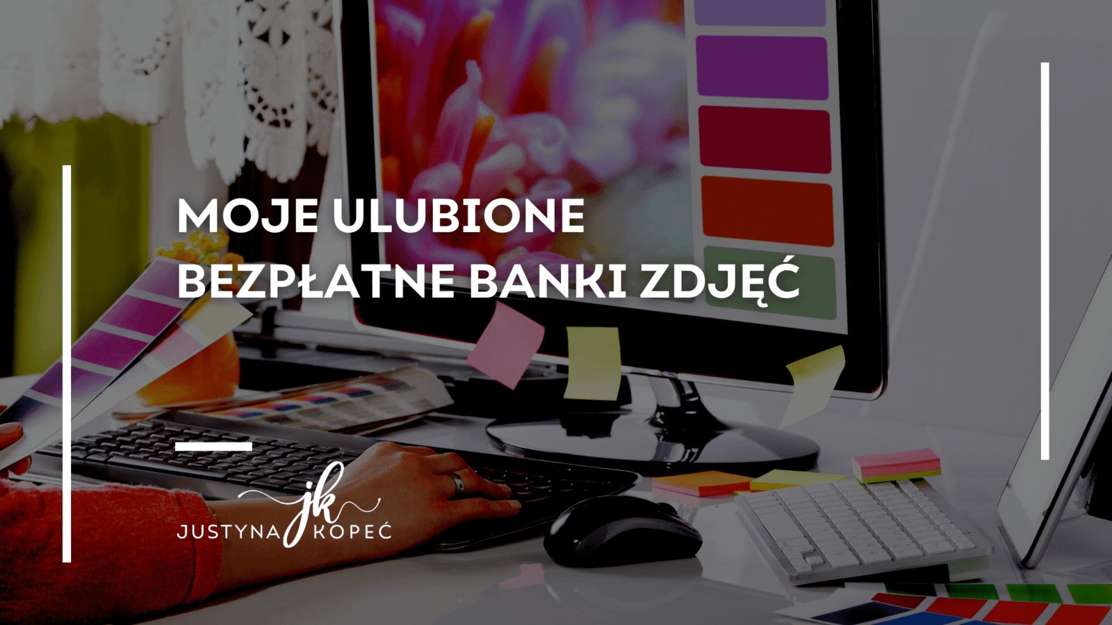 bezpłatne banki zdjęć Justyna Kopeć blog artykuł