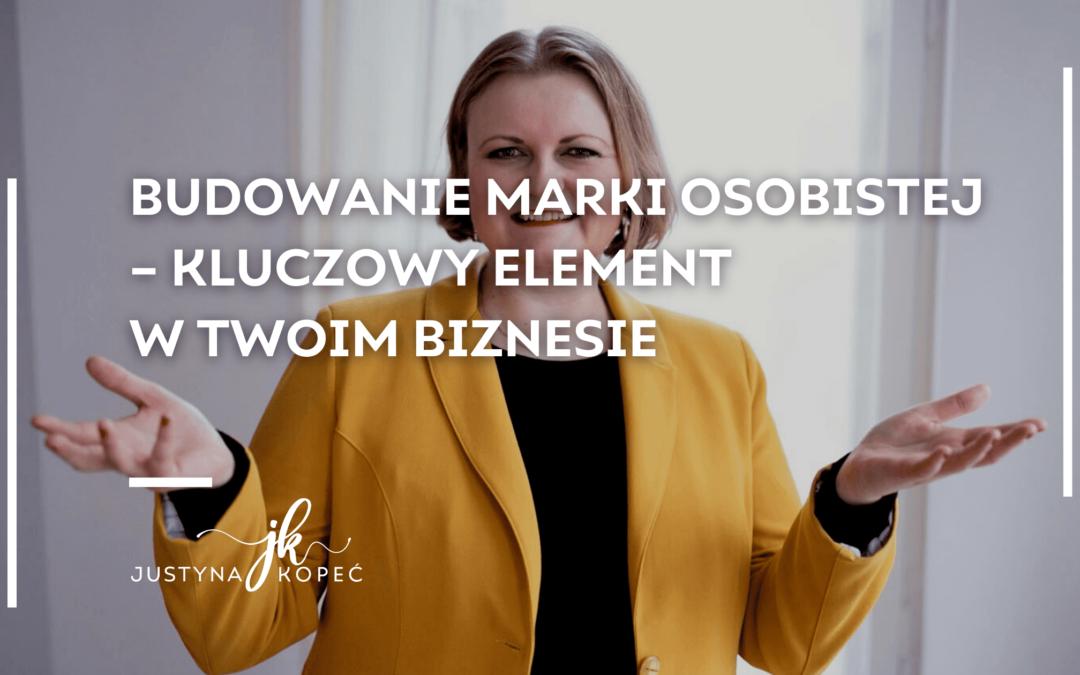 Budowanie marki osobistej – kluczowy element w Twoim biznesie Justyna Kopeć blog artykuł