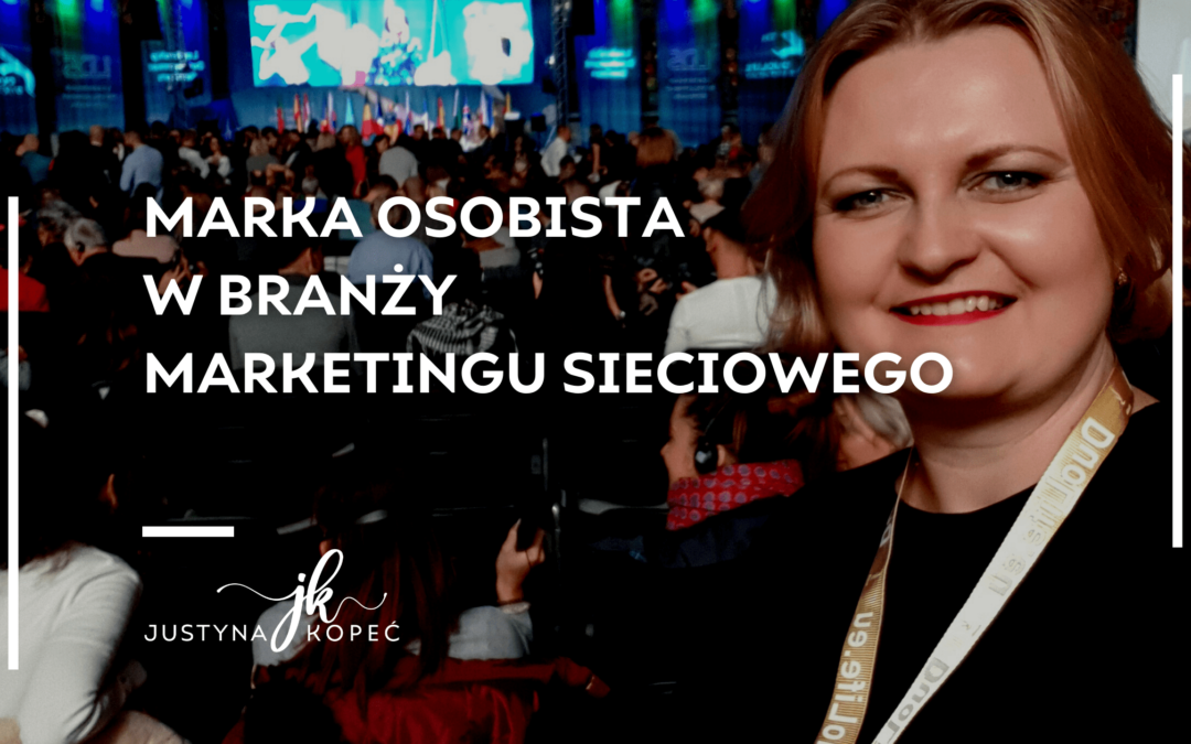 marka osobista w mlm Justyna Kopeć blog artykuły