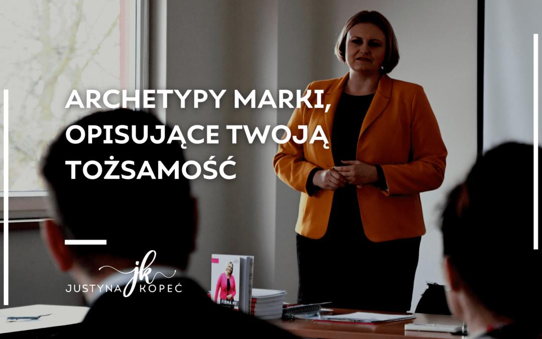 Archetypy marki Justyna Kopeć blog artykuł