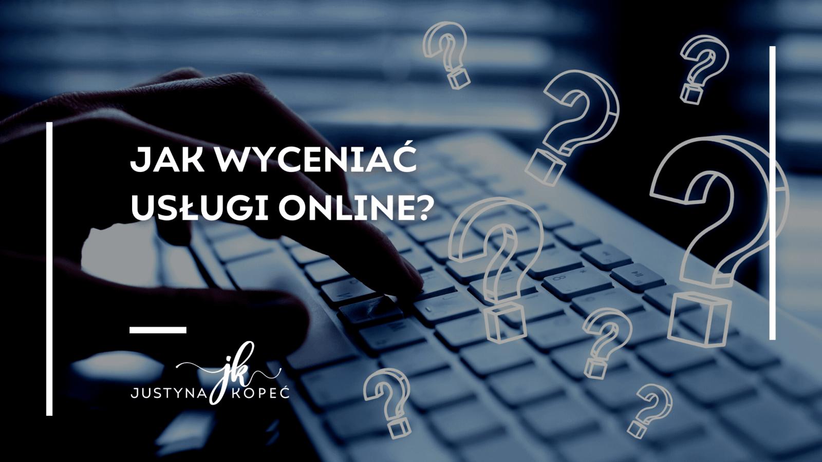 Jak wyceniać usługi online?