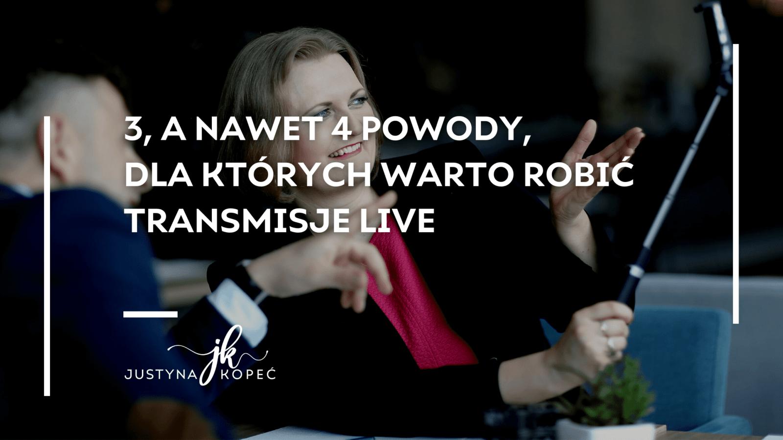 Jak robić transmisje live Justyna Kopeć blog artykuł