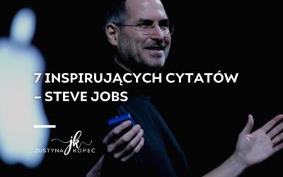 7 inspirujących cytatów – Steve Jobs
